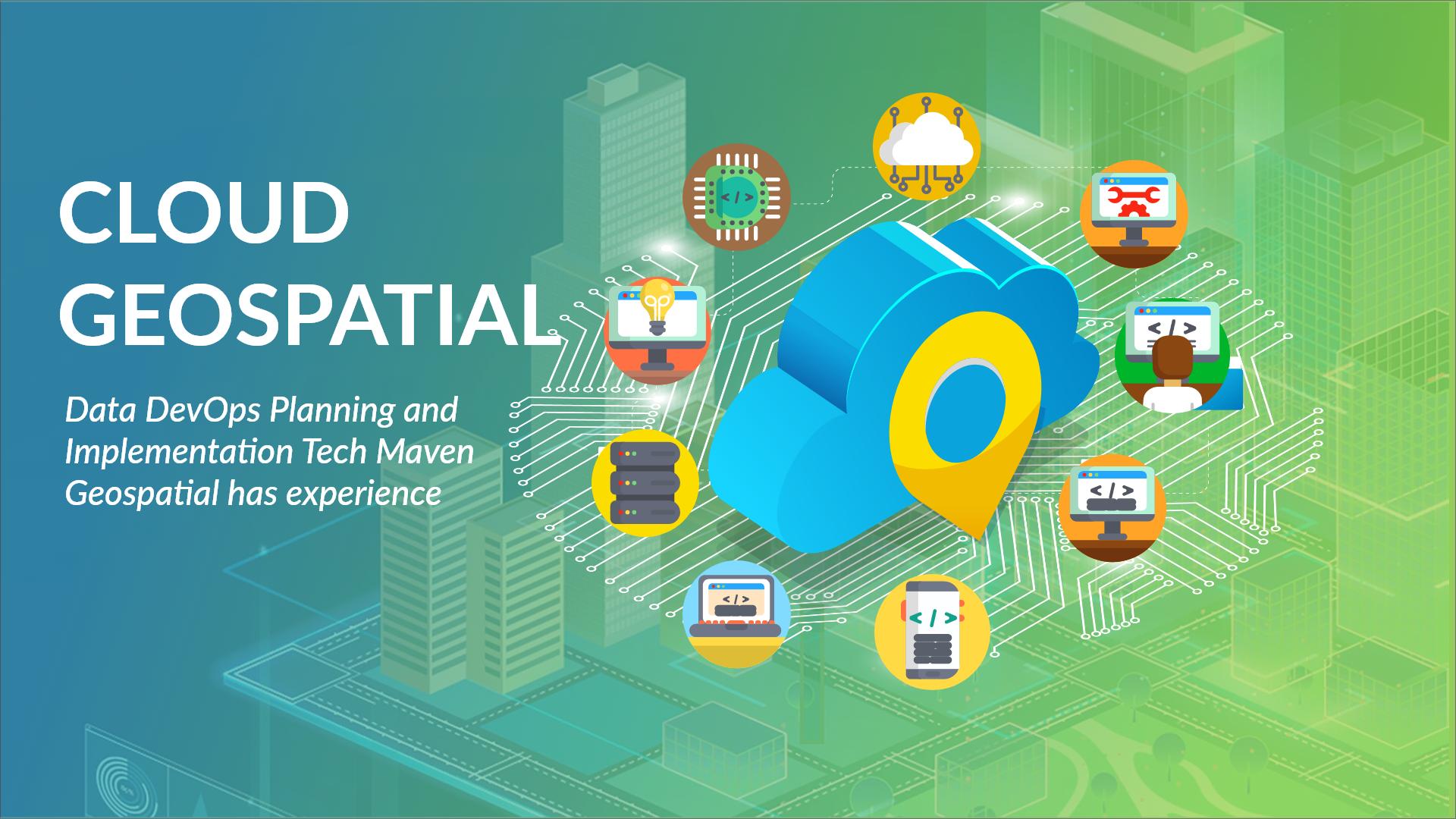 Cloud Geospatial Data DevOps Planning and Implementation